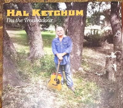 Hal Ketchum - I'm The Troubador