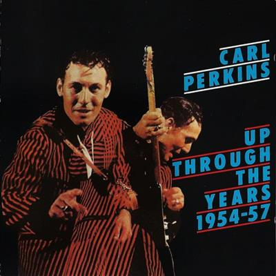 Carl Perkins - Up Through The Years 1954-57 (CD)