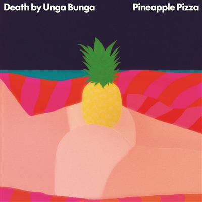 Death By Unga Bunga - Pineapple Pizza (Vinyl)