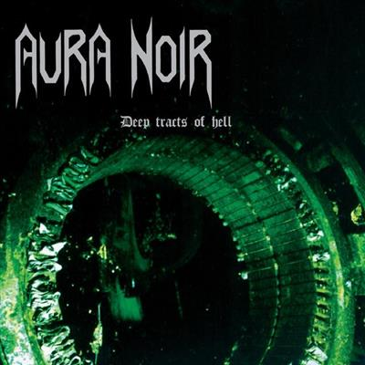 Aura Noir - Deep Tracts Of Hell - Limited Edition - (Vinyl)