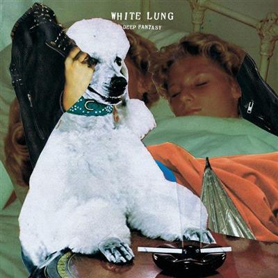 White Lung - Deep Fantasy (Vinyl 45 RPM)