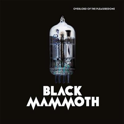 Black Mammoth - Overlord Of The Pleasuredome (Vinyl)