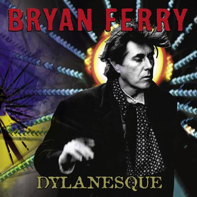 Bryan Ferry - Dylanesque (CD)