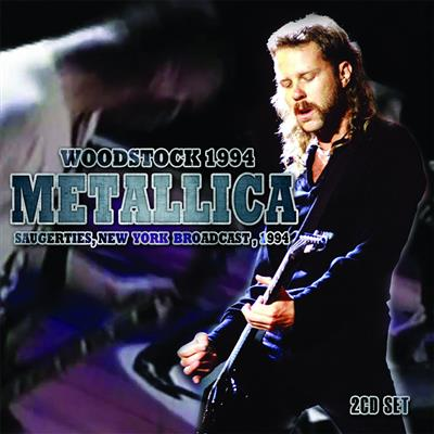 Metallica - Woodstock 1994 - Saugerties, New York Broadcast (2CD)