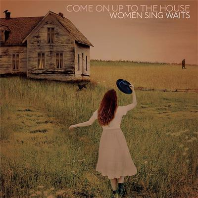 Come On Up To The House: Women Sing Tom Waits (CD)