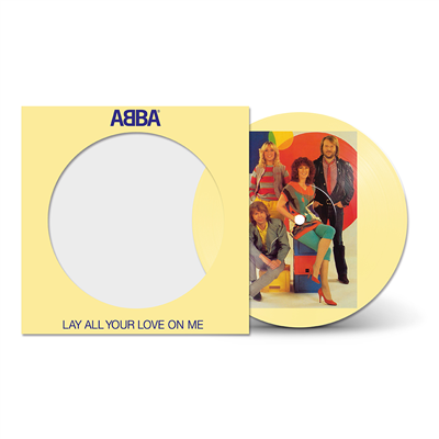 "ABBA - Lay All Your Love On Me - 40th Anniversary Picture Disc - (7"" Vinyl)"