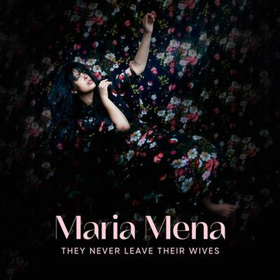 Maria Mena - They Never Leave Their Wives (Vinyl)