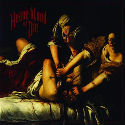 Heave Blood & Die - Heave Blood & Die (CD)
