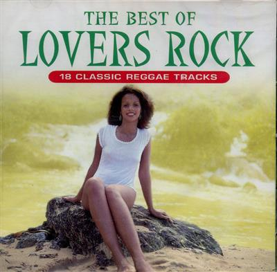 The Best Of Lovers Rock - 18 Classic Reggae Tracks (CD)
